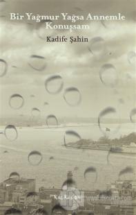 Bir Yağmur Yağsa Annemle Konuşsam