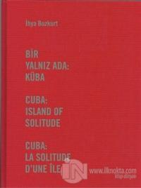 Bir Yalnız Ada: Küba (Ciltli)