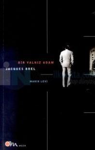 Bir Yalnız Adam : Jaques Brel