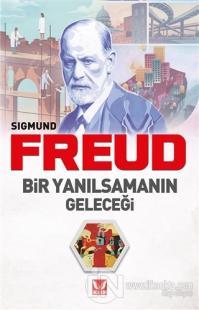 Bir Yanılsamanın Geleceği Sigmund Freud