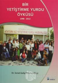 Bir Yetiştirme Yurdu Öyküsü 1998 - 2012