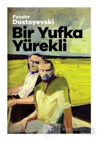 Bir Yufka Yürekli Fyodor Mihayloviç Dostoyevski
