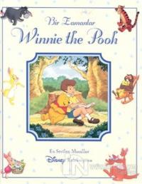 Bir Zamanlar Winnie The Pooh (Ciltli)