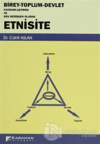 Birey - Toplum - Devlet Kavramlaştırma ve Ara Değişken Olarak Etnisite