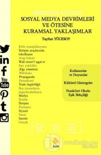Bireyden Kitleye Sosyal Medya Devrimleri ve Ötesine Kuramsal Yaklaşımlar