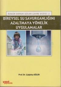 Bireysel Su Savurganlığını Azaltmaya Yönelik Uygulamalar Çağatay Güler