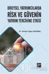 Bireysel Yatırımcılarda Risk ve Güvenin Yatırım Tercihine Etkisi Ahmet
