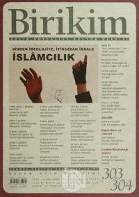 Birikim Aylık Edebiyat Kültür Dergisi Sayı: 303 - 304
