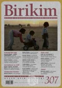 Birikim Aylık Sosyalist Kültür Dergisi Sayı: 307