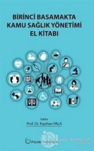 Birinci Basamakta Kamu Sağlık Yönetimi El Kitabı
