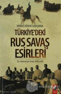 Birinci Dünya Savaşında Türkiye'deki Rus Savaş Esirleri %15 indirimli