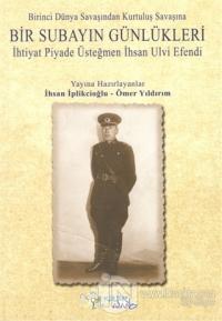 Birinci Dünya Savaşından Kurtuluş Savaşına Bir Subayın Günlükleri