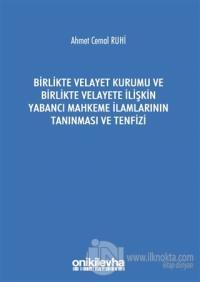 Birlikte Velayet Kurumu ve Birlikte Velayete İlişkin Yabancı Mahkeme İlamlarının Tanınması ve Tenfizi