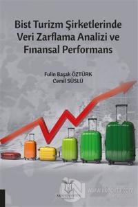 Bist Turizm Şirketlerinde Veri Zarflama Analizi ve Finansal Performans