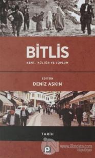 Bitlis / Kent, Kültür ve Toplum (Ciltli) Deniz Aşkın