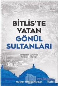 Bitlis'te Yatan Gönül Sultanları Mehmet Törehan Serdar