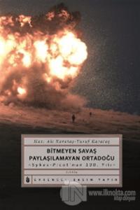 Bitmeyen Savaş Paylaşılamayan Ortadoğu %10 indirimli Kolektif