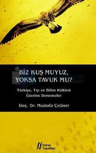 Biz Kuş Muyuz Yoksa Tavuk Mu?