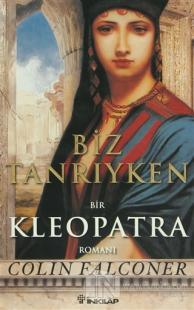 Biz Tanrıyken Bir Kleopatra Romanı