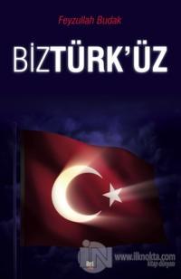Biz Türk'üz