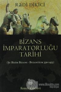 Bizans İmparatorluğu Tarihi %23 indirimli Radi Dikici