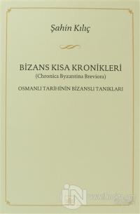 Bizans Kısa Kronikler: Osmanlı Tarihinin Bizanslı Tanıkları