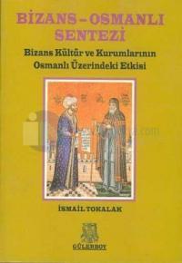 Bizans-Osmanlı Sentezi %20 indirimli İsmail Tokalak
