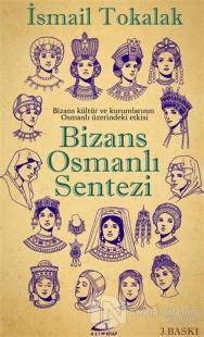 Bizans Osmanlı Sentezi İsmail Tokalak