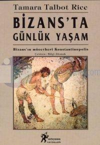 Bizans'ta Günlük YaşamBizans'ın Mücevheri Konstantinopolis