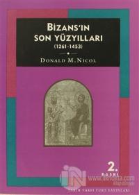 Bizans'ın Son Yüzyılları (1261-1453)