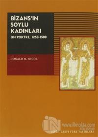 Bizans'ın Soylu Kadınları On Portre, 1250-1500