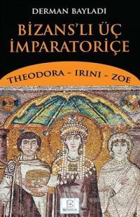 Bizans'lı Üç İmparatoriçe