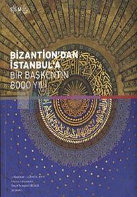 Bizantion'dan İstanbul'a - Bir Başkentin 8000 Yıllık Tarihi