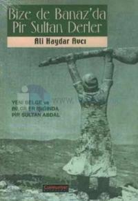 Bizede Banazda Pir Sultan Derler