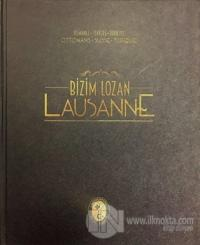 Bizim Lozan - Lausanne (Ciltli)