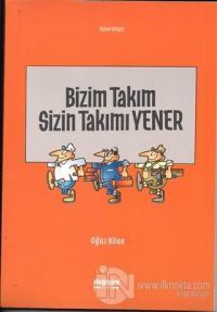 Bizim Takım Sizin Takımı Yener