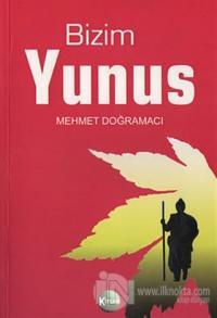 Bizim Yunus Mehmet Doğramacı