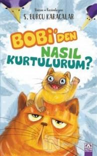 Bobi'den Nasıl Kurtulurum?