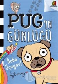 Bobo Uçuyor! - Pug'ın Günlüğü