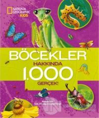Böcekler Hakkında 1000 Gerçek - National Geographic Kids
