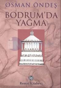 Bodrum'da Yağma Osman Öndeş