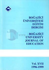 Boğaziçi Üniversitesi Eğitim Dergisi Boğaziçi University Journal of Education Vol. XVII 1996-1999