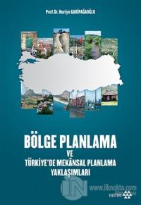 Bölge Planlama ve Türkiye'de Mekansal Planlama Yaklaşımları %22 indiri