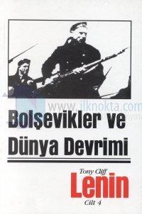 Bolşevikler ve Dünya DevrimiLenin 1917 - 1923Cilt 4
