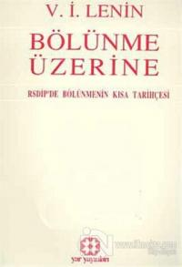 Bölünme Üzerine RSDİP'de Bölünmenin Kısa Tarihçesi