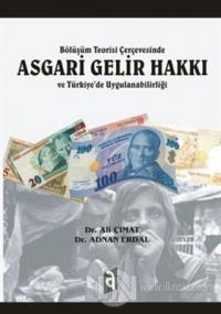 Bölüşüm Teorisi Çerçevesinde Asgari Gelir Hakkı ve Türkiye'de Uygulanabilirliği