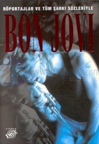 Bon Jovi - Röportajlar ve Tüm Şarkı Sözleri