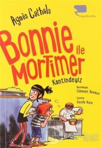 Bonnie ile Mortimer Kantindeyiz