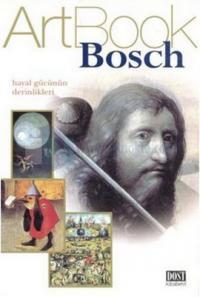 Bosch Art Book Hayal Gücünün Derinlikleri