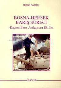 Bosna-Hersek Barış SüreciDayton Barış Antlaşması Eki ile Osman Karatay